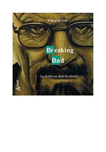BREAKING BAD LE DIABLE EST DANS LES DETA: JOST FRANCOIS