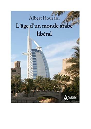 AGE D'UN MONDE ARABE LIBERAL -L-: HOURANI ALBERT