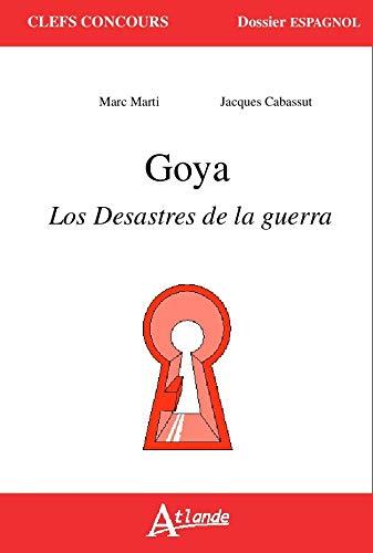 9782350303918: Goya : Los desastres de la guerra (Clefs Concours)