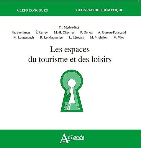 9782350304533: Les espaces du tourisme et des loisirs