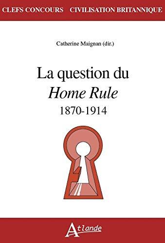9782350305271: La question du Home Rule : 1870-1914