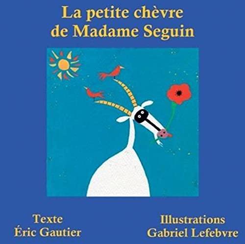 La petite chèvre de Madame Seguin [Broché]: GAUTIER ERIC /