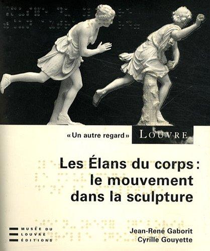 Les élans du corps : le mouvement: Jean-René Gaborit Cyrille