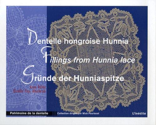 Dentelle hongroise Hunnia : Edition trilingue français-anglais-allemand: Rühle, Anna, Fay,