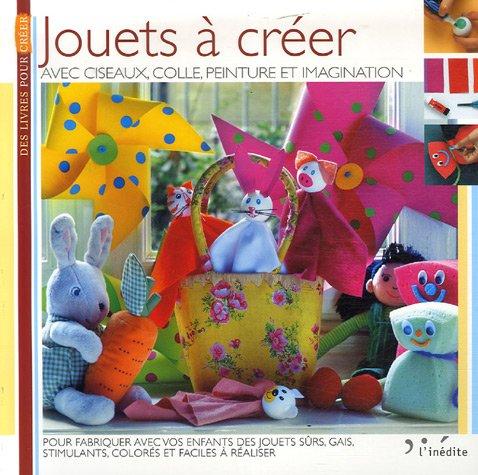 9782350320717: Jouets à créer : Avec ciseaux, colle, peinture et imagination