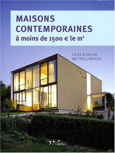 9782350321226: Maisons contemporaines a moins de 1500? le m² (French Edition)