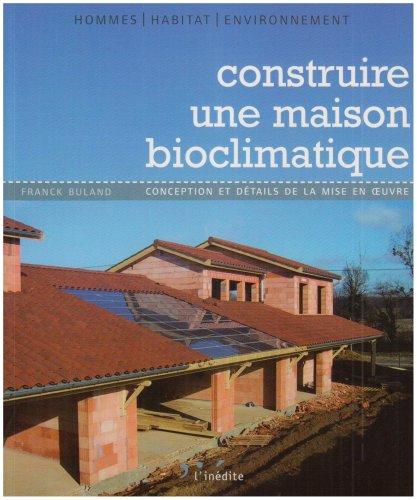 9782350321332: construire une maison bioclimatique