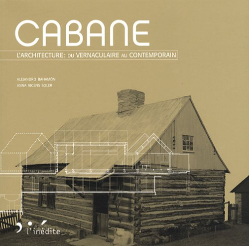 Cabane : L'architecture (French Edition): Anna Vicens