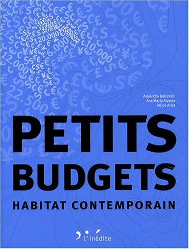 Petits budgets : Habitat contemporain: Alejandro Bahamón; Ana