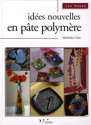 9782350321486: Idées nouvelles en pâte polymère