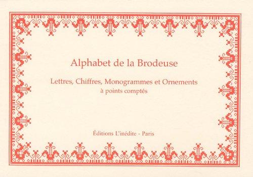 9782350321684: Alphabet de la Brodeuse : Lettres, Chiffres, Monogrammes et Ornements à points comptés
