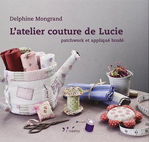 """""""l'atelier couture de Lucie ; patchwork et appliqué brodé"""": Delphine ..."""