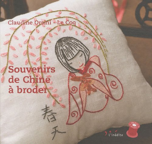 9782350321974: Souvenirs de Chine a broder (French Edition)