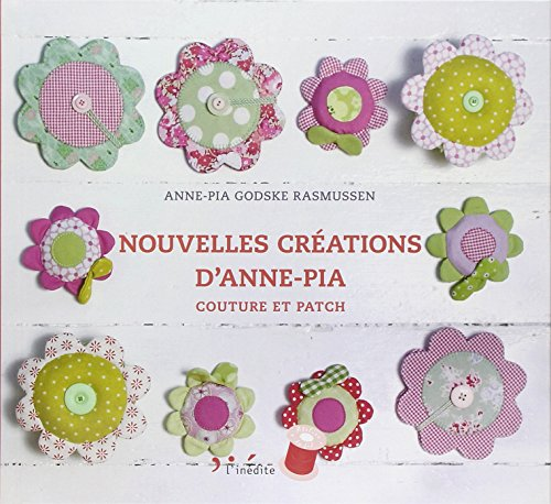 9782350321981: Nouvelles cr�ations d'Anne-Pia : Couture et patch
