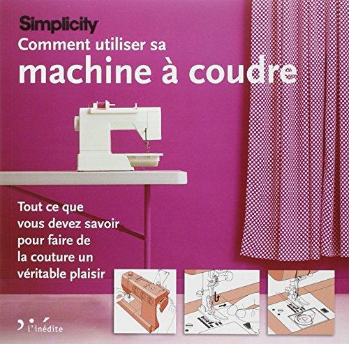 Comment utiliser sa machine à coudre Simplicity: Clayton, Marie