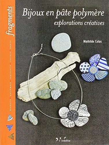 9782350322131: Bijoux en p�te polym�re: Explorations cr�atives