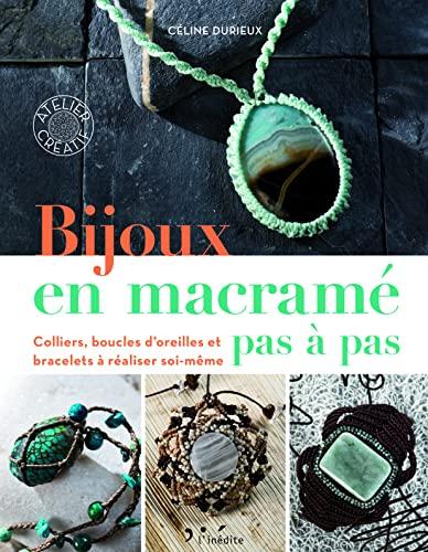 9782350323428: Bijoux en macramé pas à pas : Colliers, boucles d'oreilles et bracelets à réaliser soi-même (Atelier créatif)