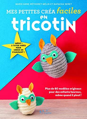 9782350323671: Mes petites créas faciles en tricotin : Plus de 60 modèles originaux pour des enfants heureux, même quand il pleut
