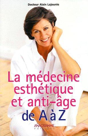 La médecine esthétique et anti-âge de A: Alain Lajeunie