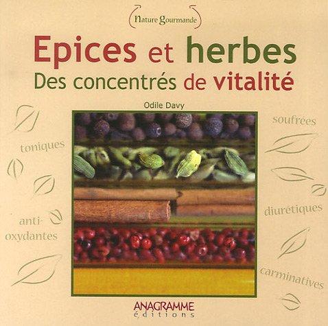 9782350350691: Epices et herbes : des concentrés de vitalité