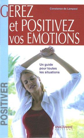 9782350350745: Gérer et positiver vos émotions