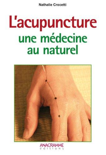 Acupuncture, une médecine au naturel (L'): Nathalie CROCETTI