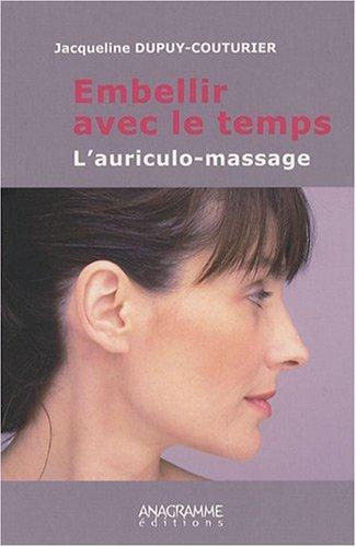 9782350352381: Embellir avec le temps : l'auriculo-massage