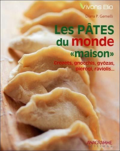 9782350352602: Les pâtes du monde maison - Crozets, gnocchis...