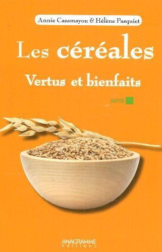 9782350353234: Les c�r�ales - Vertus et bienfaits
