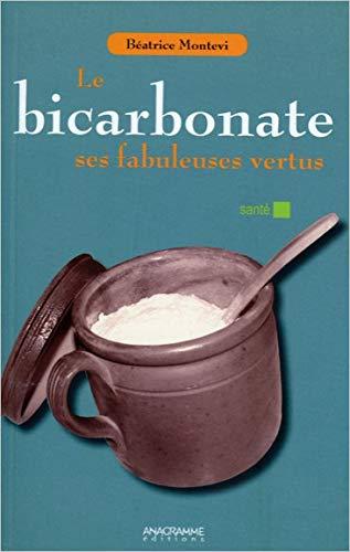 9782350353258: Le bicarbonate - Ses fabuleuses vertus