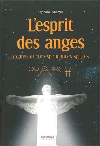 9782350353524: L'esprit des anges - Arcanes et correspondances spirites