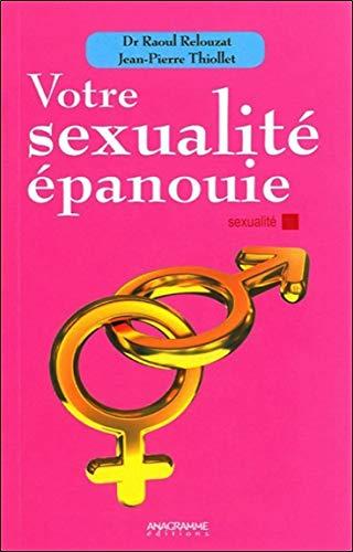 9782350353722: Votre sexualité épanouie