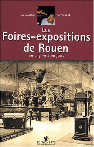 9782350380490: Les foires-expositions de Rouen : Des origines � nos jours