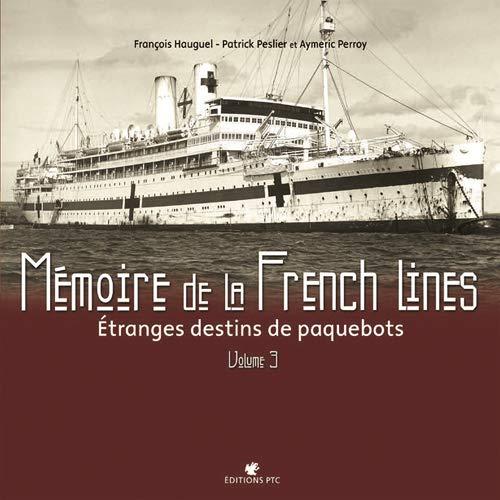 9782350380599: MEMOIRE DE LA FRENCH LINES T3