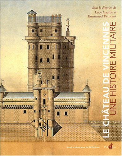 9782350390598: Le château de Vincennes. Une histoire militaire