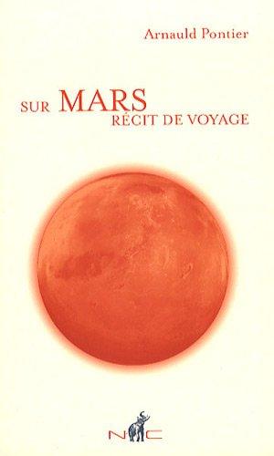 SUR MARS RÉCIT DE VOYAGE: PONTIER ARNAULD