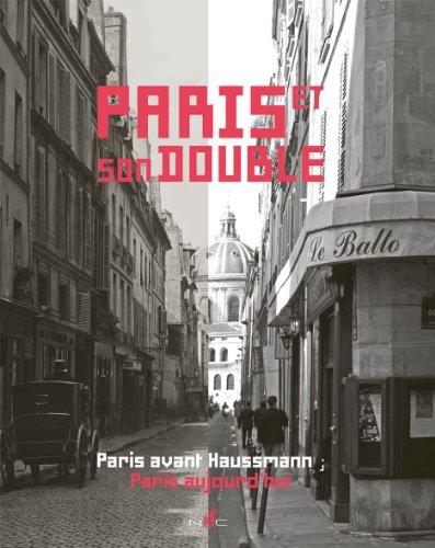 9782350390963: Paris et son double : Paris avant Haussmann, Paris aujourd'hui