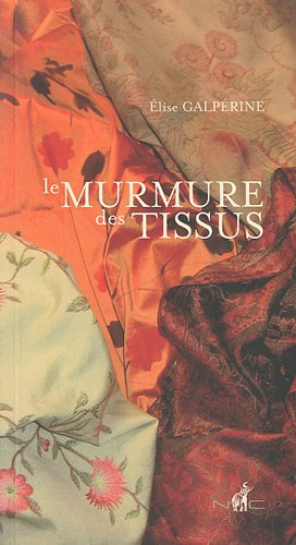9782350391007: Le murmure des tissus (French Edition)