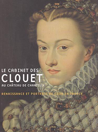 9782350391090: Le cabinet des clouet au chateau de chantilly (broche)