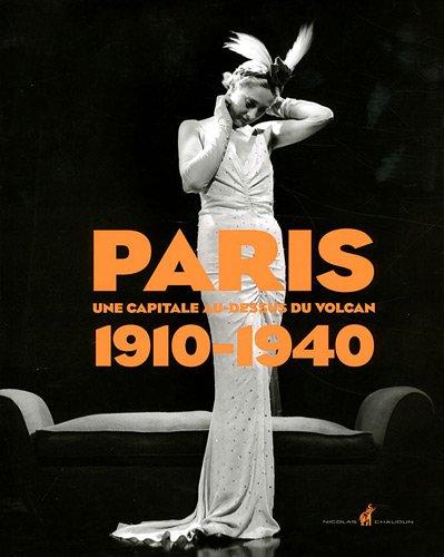9782350391168: Paris 1910-1940 - Une capitale au-dessus d'un volcan