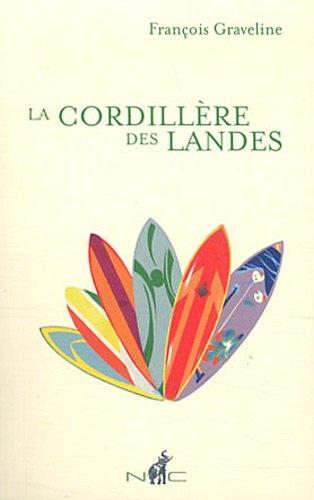 CORDILLÈRES DES LANDES (LA): GRAVELINE FRAN�OIS