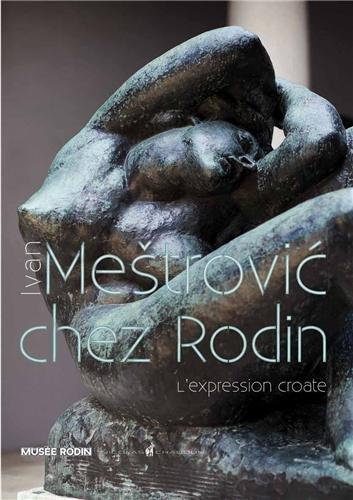9782350391458: Ivan Mestrovic chez Rodin : L'expression croate: 1