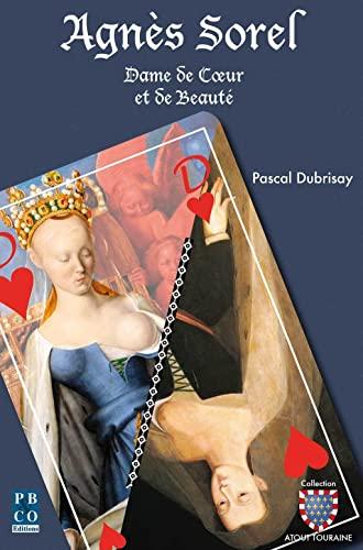 9782350420219: Agnès Sorel, dame de coeur et de beauté