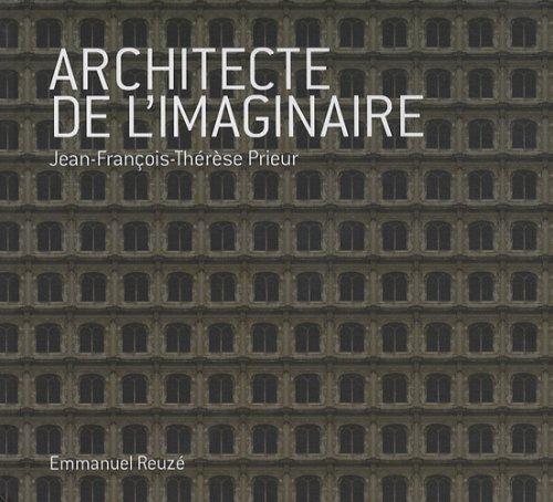 9782350461243: J.F Thérèse Prieur architecte de l'imaginaire