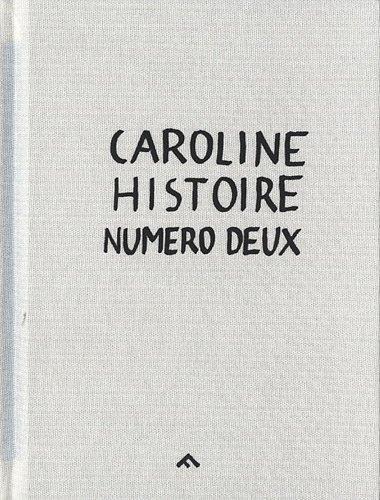 9782350462004: Caroline histoire numéro deux
