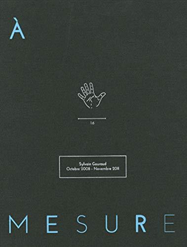 A A Mesure: Gouraud, Sylvain; Chabert,