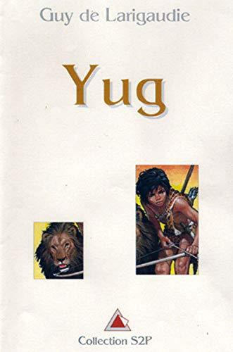 Yug (Roman Jeunesse Signe de Piste): Guy de Larigaudie