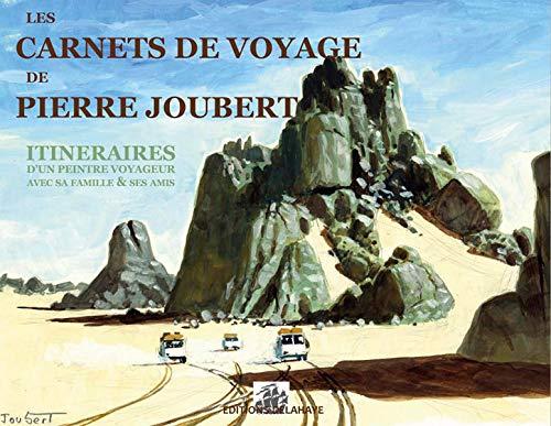 9782350470573: LES CARNETS DE VOYAGE de Pierre Joubert : Itinéraires d'un peintre voyageur avec sa famille et ses amis