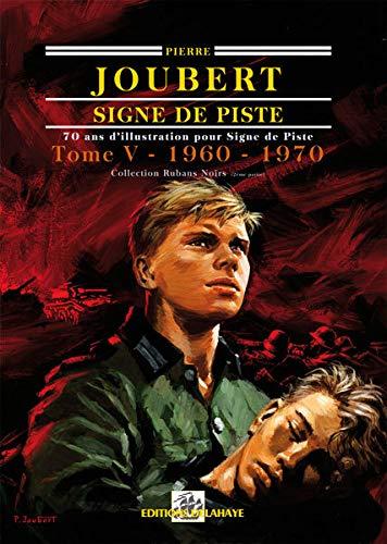 9782350470665: SIGNE DE PISTE : 70 ans d'illustration, Tome 5, 1960-1970, Collection Rubans noirs (2e partie)