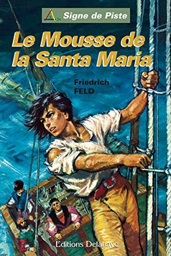 9782350478050: Le Mousse de la Santa Maria - Signe de Piste
